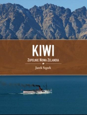 Okładka książki Kiwi. Zupełnie Nowa Zelandia
