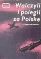 Walczyli i polegli za Polskę