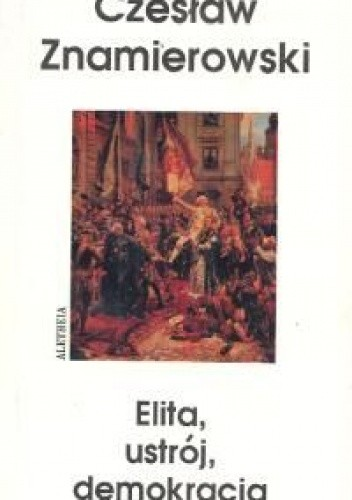 Okładka książki Elita, ustrój, demokracja