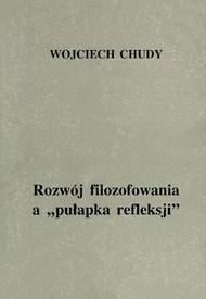 Okładka książki Rozwój filozofowania a pułapka refeleksji