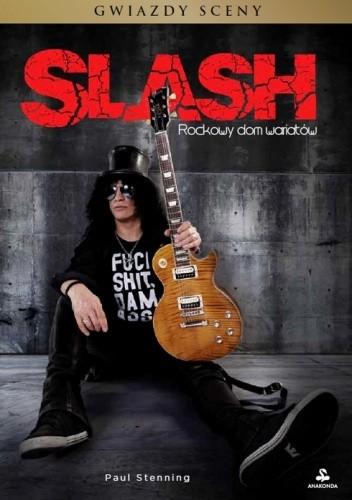 Okładka książki Slash. Rockowy dom wariatów