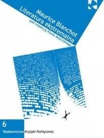 Okładka książki Maurice Blanchot. Literatura ekstremalna.