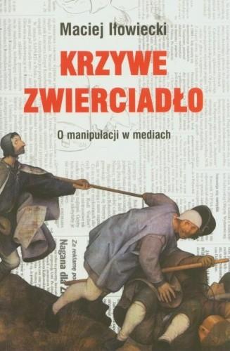 Okładka książki Krzywe zwierciadło. O manipulacji w mediach