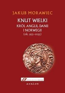 Okładka książki Knut Wielki. Król Anglii, Danii i Norwegii (ok. 955-1035)