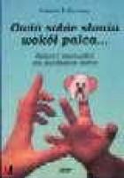 Owiń sobie słonia wokół palca - zabawy manualne dla młodszych dzieci