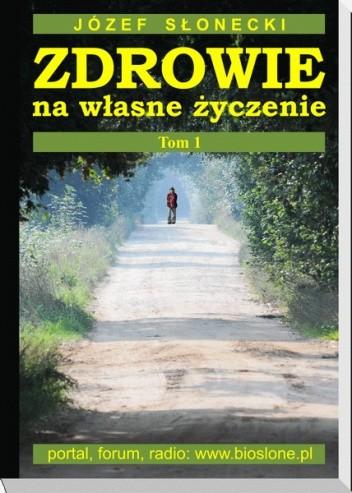 Okładka książki Zdrowie na własne życzenie (Tom 1)