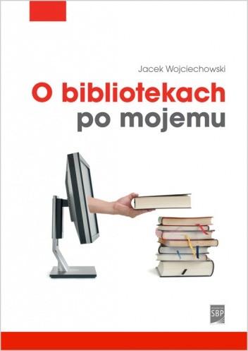 Okładka książki O bibliotekach po mojemu