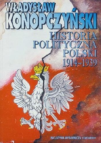 Okładka książki Historia polityczna Polski 1914 - 1939