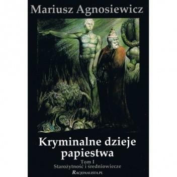 Okładka książki Kryminalne dzieje papiestwa. Starożytność i średniowiecze.