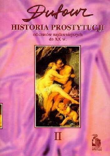 Okładka książki Historia prostytucji. 2, Czasy chrześcijańskie, Rzym, Bizancjum, Francja