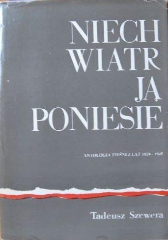 Okładka książki Niech wiatr ją poniesie. Antologia pieśni z lat 1939-1945