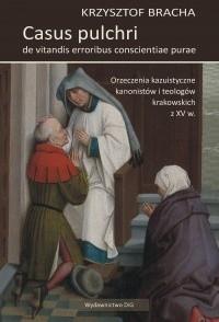 Okładka książki Casus pulchri de vitandis erroribus conscientiae purae. Orzeczenia kazuistyczne kanonistów i teologów krakowskich z XV w.