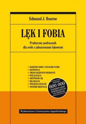 Okładka książki Lęk i fobia. Praktyczny podręcznik dla osób z zaburzeniami lękowymi