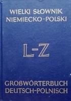 Wielki słownik niemiecko-polski, t2 L-Z
