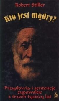 Okładka książki Kto jest mądry? Przysłowia i sentencje żydowskie z trzech tysięcy lat