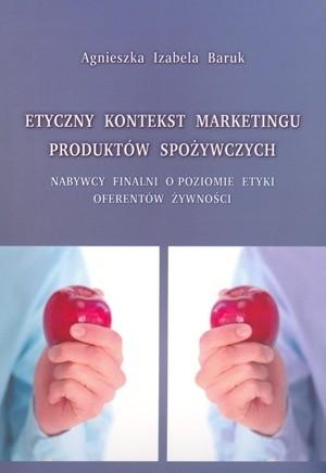 Okładka książki Etyczny kontekst marketingu produktów spożywczych