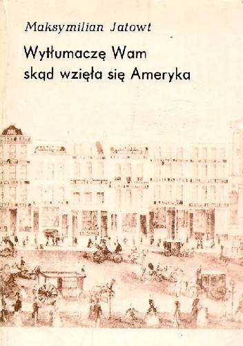 Okładka książki Wytłumaczę Wam skąd wzięła się Ameryka