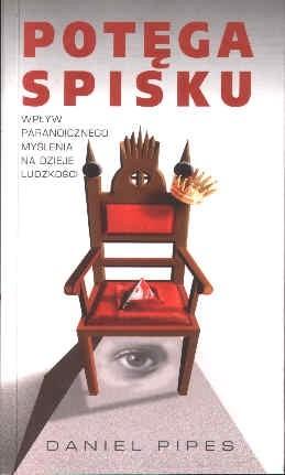 Okładka książki Potęga spisku. Wpływ paranoicznego myślenia na dzieje ludzkości