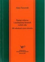 Okładka książki Pamięć robocza i mechanizmy kontroli ruchów oka. 300 milisekund z życia człowieka