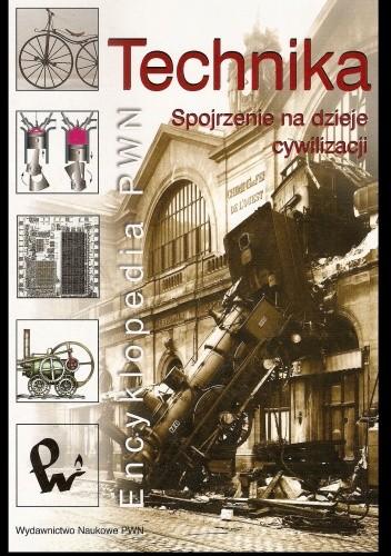Okładka książki Technika. Spojrzenie na dzieje cywilizacji