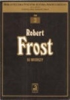 Frost Robert: 55 wierszy
