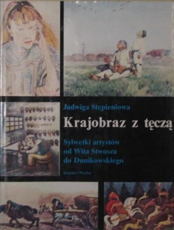 Okładka książki Krajobraz z tęczą. Sylwetki artystów od Wita Stwosza do Dunikowskiego