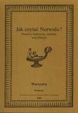 Okładka książki Jak czytać Norwida? Postawy badawcze, metody, weryfikacje
