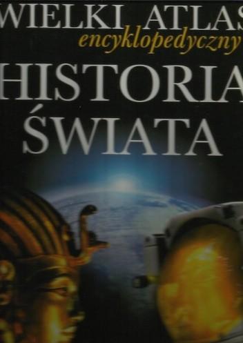 Okładka książki Wielki Atlas encyklopedyczny Historia Świata