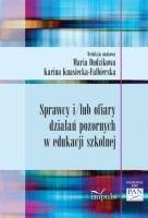 Okładka książki Sprawcy i/lub ofiary działań pozornych w edukacji szkolnej