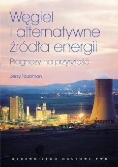 Okładka książki Węgiel i alternatywne źródła energii. Prognozy na przyszłość
