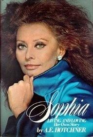 Okładka książki Sophia, living and loving: her own story