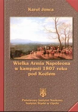 Okładka książki Wielka armia napoleona w kampanii 1807 roku pod koźlem