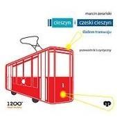 Okładka książki Cieszyn i Czeski Cieszyn. Śladem tramwaju – przewodnik turystyczny