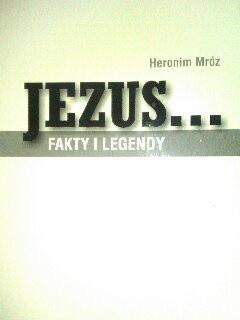 Okładka książki Jezus...fakty i legendy