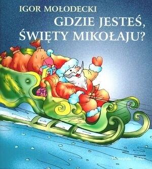 Okładka książki Gdzie jesteś Święty Mikołaju?