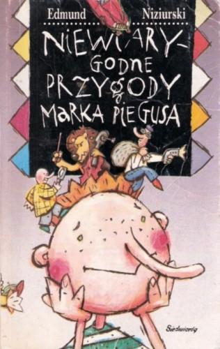 Okładka książki Niewiarygodne przygody Marka Piegusa