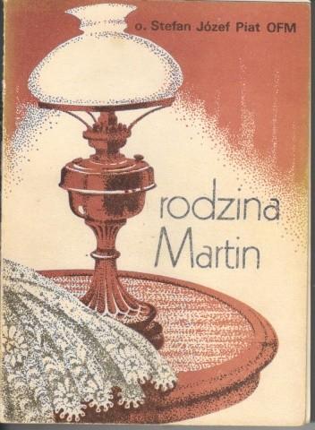 Okładka książki Rodzina Martin. Szkoła świętości, z której wyszła św. Teresa od Dzieciątka Jezus