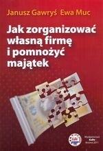Okładka książki Jak zorganizować własną firmę i pomnożyć majątek