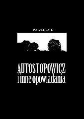 Okładka książki Autostopowicz i inne opowiadania