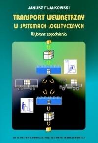 Okładka książki Transport wewnętrzny w systemach logistycznych, wybrane zagadnienia
