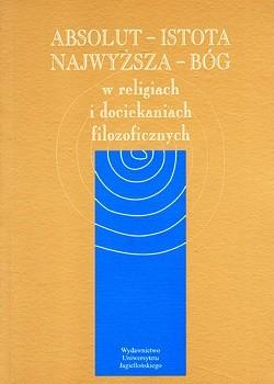 Okładka książki Absolut - Najwyższa Istota - Bóg w religiach i dociekaniach filozoficznych