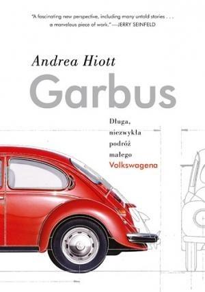 Okładka książki Garbus. Długa, niezwykła podróż małego Volkswagena