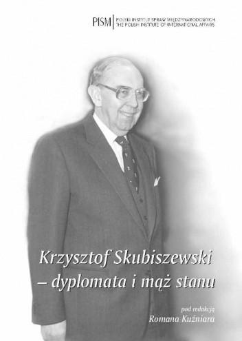 Okładka książki Krzysztof Skubiszewski - dyplomata i mąż stanu