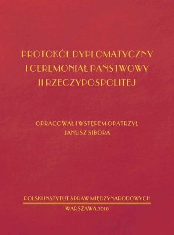 Okładka książki Protokół dyplomatyczny i ceremoniał państwowy II RP