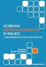 Okładka książki Ochrona danych osobowych w Polsce z perspektywy dziesięciolecia