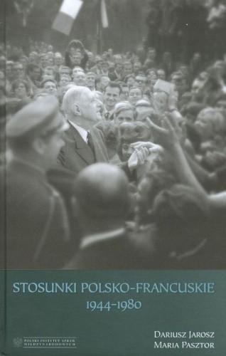 Okładka książki Stosunki polsko-francuskie 1944–1980