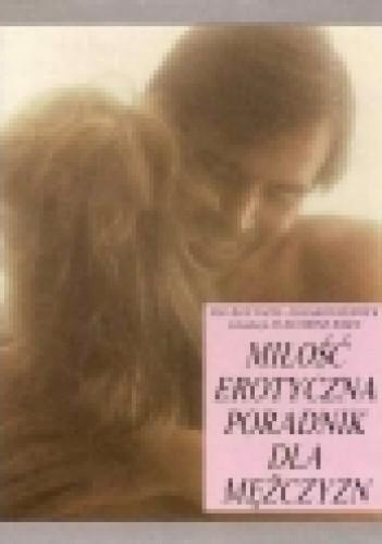 Okładka książki MIŁOŚĆ EROTYCZNA Poradnik dla Mężczyzn