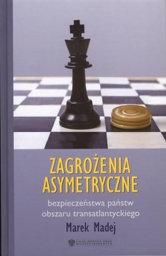 Okładka książki Zagrożenia asymetryczne bezpieczeństwa państw obszaru transatlantyckiego