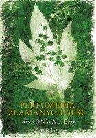 Perfumeria Złamanych Serc, tom I: Konwalie