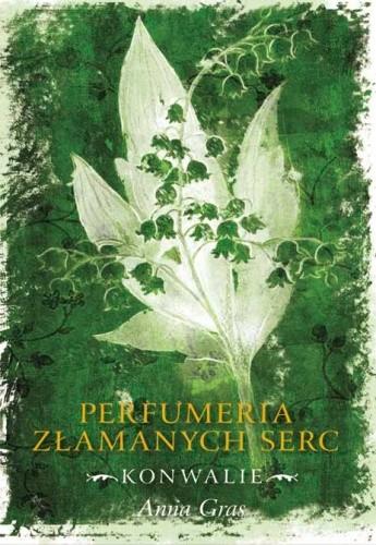 Okładka książki Perfumeria Złamanych Serc, tom I: Konwalie